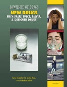 New Drugs: Bath Salts, Spice, Salvia, & Designer Drugs de Celicia Scott
