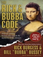 The Rick and Bubba Code: The Two Sexiest Fat Men Alive Unlock the Mysteries of the Universe [With Best or Rick and Bubba CD] by Rick Burgess