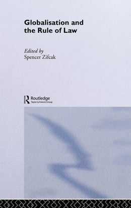 Book Globalisation and the Rule of Law by Zifcak, Spencer