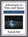 Adventures in Time and Space b7c3db46-55ad-4549-a91b-98409be5a1af