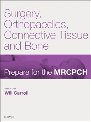 Surgery,  Orthopaedics,  Connective Tissue & Bone Prepare for the MRCPCH. Key Articles from the Paediatrics & Child Health journal