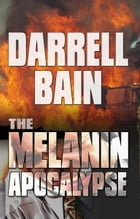 The Melanin Apocalypse by Darrell Bain
