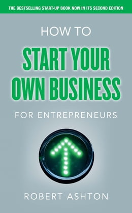 Book How to Start Your Own Business for Entrepreneurs by Robert Ashton