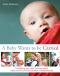 A Baby Wants to be Carried: All you need to know about babywearing bc04e39b-97b3-4655-ae27-75388ef23c56