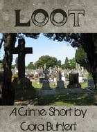 Loot: A Crime Short by Cora Buhlert