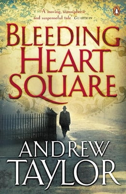 Book Bleeding Heart Square by Andrew Taylor