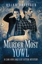 Murder Most Yowl by Quinn Dressler