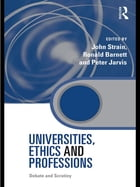 Universities, Ethics and Professions: Debate and Scrutiny