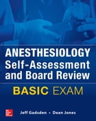 Anesthesiology Self-Assessment and Board Review: BASIC Exam by Jeff Gadsden