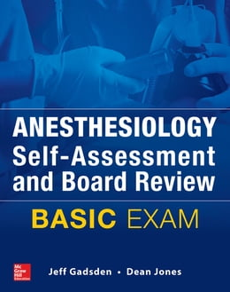 Book Anesthesiology Self-Assessment and Board Review: BASIC Exam by Jeff Gadsden