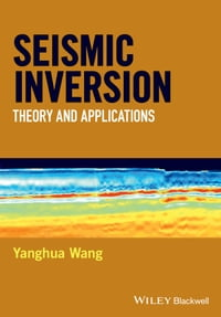 Seismic Inversion: Theory and Applications