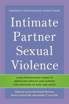 Intimate Partner Sexual Violence: A Multidisciplinary Guide to Improving Services and Support for…