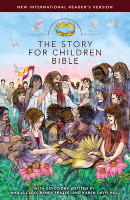Book NIrV, The Story for Children Bible, eBook by Max Lucado