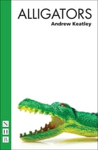 Alligators (NHB Modern Plays) by Andrew Keatley