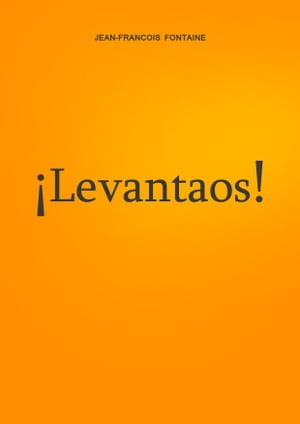 ¡Levantaos! by Jean-Francois Fontaine