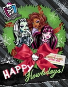 Monster High: Happy Howlidays!: A Creepy-Cool Activity Book by Pollygeist Danescary