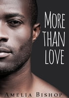 More Than Love by amelia bishop