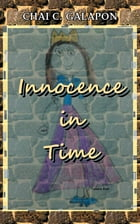 Innocence in Time by Chai C. Galapon