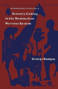 Sensory Coding in the Mammalian Nervous System