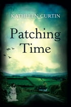 Patching Time by Kathleen Curtin