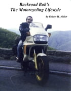 Motorcycle Road Trips (Vol. 23) The Motorcycling Lifestyle: Why We Do What We Do by Robert Miller