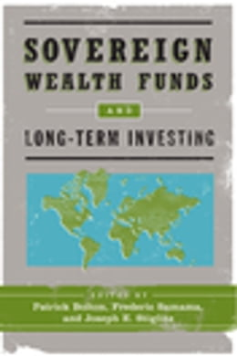 Book Sovereign Wealth Funds and Long-Term Investing by Patrick Bolton
