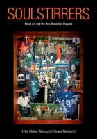 SoulStirrers: Black Art and the Neo-Ancestral Impulse by H. Ike Okafor-Newsum