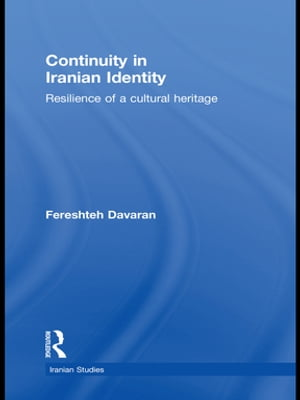 Continuity in Iranian Identity Resilience of a Cultural Heritage