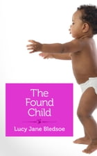 The Found Child by Lucy Jane Bledsoe