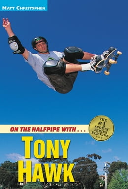 Book On the Halfpipe with...Tony Hawk by Matt Christopher