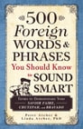 500 Foreign Words & Phrases You Should Know to Sound Smart Cover Image