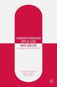 Understanding Drug Use and Abuse: A Global Perspective