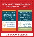 How to Give Financial Advice to Women and Couples EBOOK BUNDLE by Kathleen Burns Kingsbury