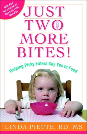 Just Two More Bites! Helping Picky Eaters Say Yes to Food
