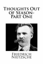 Thoughts Out of Season - Part I by Friedrich Nietzsche