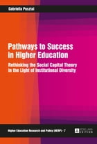 Pathways to Success in Higher Education: Rethinking the Social Capital Theory in the Light of…