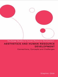 Aesthetics and Human Resource Development: Connections, Concepts and Opportunities