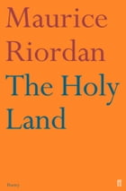 The Holy Land by Maurice Riordan