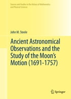 Ancient Astronomical Observations and the Study of the Moon's Motion (1691-1757)
