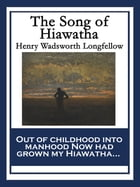 The Song of Hiawatha: With linked Table of Contents by Henry Wadsworth Longfellow