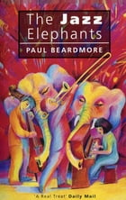 The Jazz Elephants by Beardmore Paul