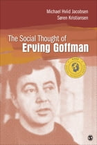 The Social Thought of Erving Goffman