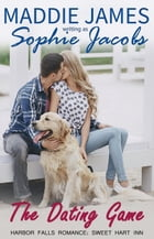 The Dating Game: A Harbor Falls Romance, #5 by Sophie Jacobs