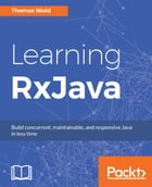 Learning RxJava by Thomas Nield
