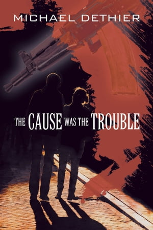 The Cause Was the Trouble by Michael Dethier