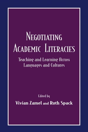 Negotiating Academic Literacies Teaching and Learning Across Languages and Cultures