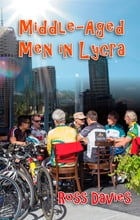Middle-Aged Men in Lycra by Ross Davies