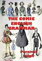 The Comic English Grammar by Percival Leigh