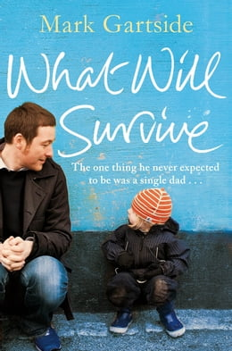Book What Will Survive by Mark Gartside