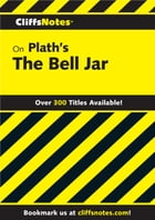 CliffsNotes on Plath's The Bell Jar by Jeanne Inness